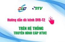 Hướng dẫn dò kênh DVB-T2 Tivi Toshiba